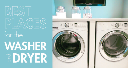 Best Places For The Washer And Dryer